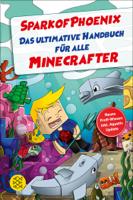 SparkofPhoenix - SparkofPhoenix: Das ultimative Handbuch für alle Minecrafter. Neues Profi-Wissen artwork
