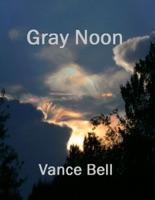 Gray Noon