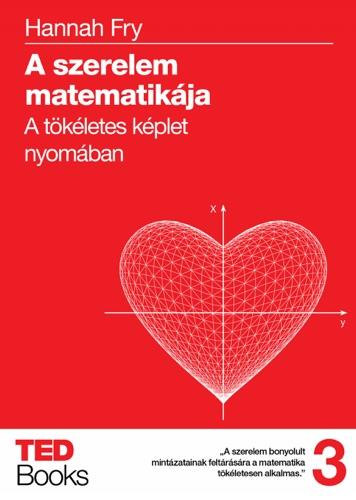 Hannah Fry - A szerelem matematikája