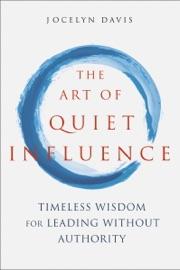 THE ART OF QUIET INFLUENCE