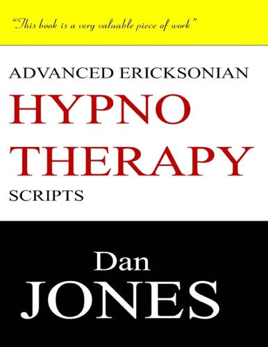 Dan Jones - Advanced Ericksonian Hypnotherapy Scripts