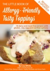 Tasty Toppings 18 Dairy And Meat Free Recipes With Gluten Soy Egg And Nut Free Options
