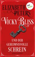Elizabeth Peters & Beate Darius - Vicky Bliss und der geheimnisvolle Schrein - Der erste Fall artwork