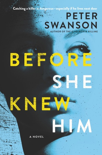 Peter Swanson - Before She Knew Him