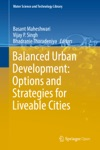 Balanced Urban Development Options And Strategies For Liveable Cities