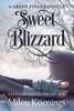 Sweet Blizzard, A Green Pines Small-Town Romance Novella
