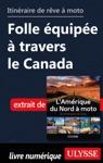 Itinraire De Rve  Moto Folle Quipe  Travers Le Canada