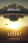 Ascent The Invasion ChroniclesBook Three A Science Fiction Thriller