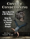 Convict Conditioning How To Bust Free Of All Weakness
