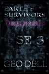 Earths Survivors SE 3 The Outrunner Books