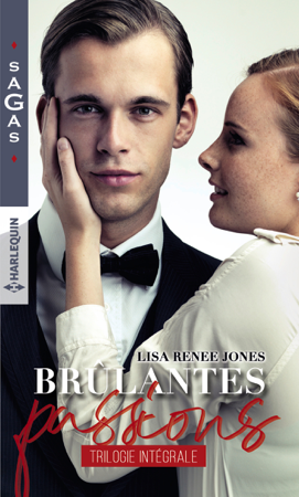 Brûlantes passions - Lisa Renee Jones
