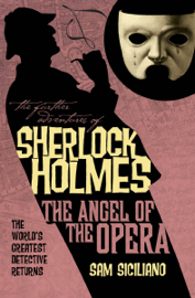 The Further Adventures of Sherlock Holmes: The Angel of the Opera book