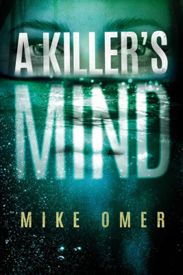 A Killer's Mind - Mike Omer book
