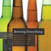 Brewing Everything How To Make Your Own Beer Cider Mead Sake Kombucha And Other Fermented Beverages Countryman Know How