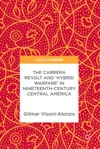 The Carrera Revolt And Hybrid Warfare In Nineteenth-Century Central America