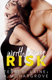 Worth Every Risk - Terri E. Laine & A. M. Hargrove book summary