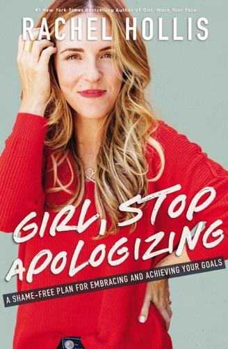 Rachel Hollis - Girl, Stop Apologizing