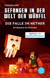 Gefangen In Der Welt Der W Rfel Die Falle Im Nether Ein Abenteuer F R Minecrafter