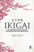 Ikigai: Os cinco passos para encontrar seu propósito de vida e ser mais feliz Book Cover