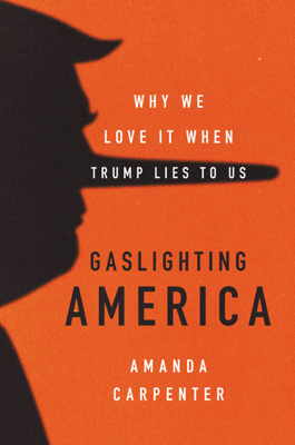 Gaslighting America - Amanda Carpenter book