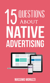 15 Questions About Native Advertising book