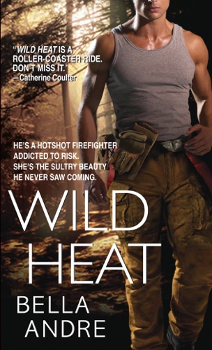 Bella Andre - Wild Heat