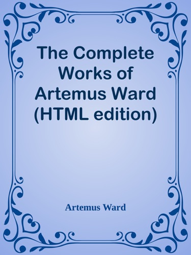 The Complete Works of Artemus Ward HTML edition