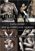 Lucia Jordan Four Complete Series: Fierce, Hard, Take Your Pleasure & Conquering Him