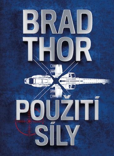 Brad Thor - Použití síly