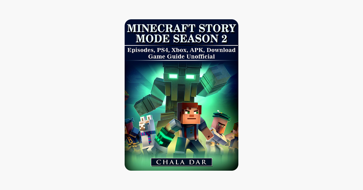 ‎Minecraft Story Mode Season 2 Episodes, PS4, Xbox, APK, Download Game  Guide Unofficial