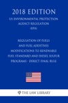 Regulation Of Fuels And Fuel Additives - Modifications To Renewable Fuel Standard And Diesel Sulfur Programs - Direct Final Rule US Environmental Protection Agency Regulation EPA 2018 Edition