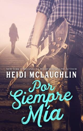 Heidi McLaughlin - Por Siempre Mia