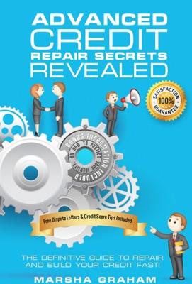 Advanced Credit Repair Secrets Revealed