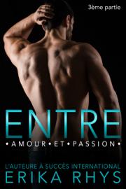 Entre amour et passion: 3ème partie Par Entre amour et passion: 3ème partie