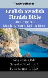 Download and Read Online English Swedish Finnish Bible - The Gospels II - Matthew, Mark, Luke & John