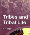 Tribes And Tribal Life