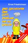 Drei Geschichten Ber Gott Friesland Und Das Grillen