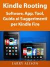 Kindle Rooting Software App Tool Guida Ai Suggerimenti Per Kindle Fire