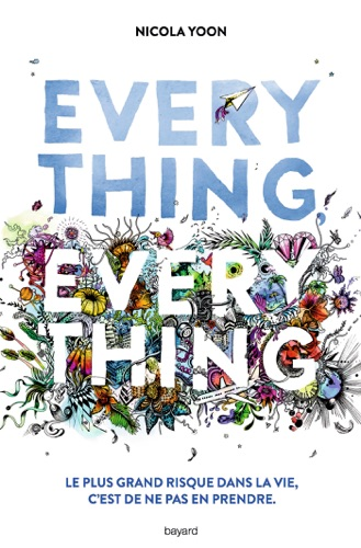 Nicola Yoon & Éric Chevreau - Everything, everything