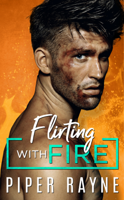 Flirting with Fire - Piper Rayne book