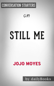 Still Me: A Novel by Jojo Moyes: Conversation Starters