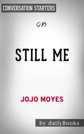 Still Me: A Novel by Jojo Moyes: Conversation Starters