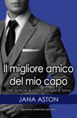 Download and Read Online Il migliore amico del mio capo