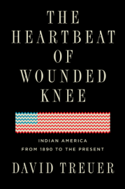 The Heartbeat of Wounded Knee book