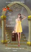 Die Flucht aus dem Paradies...  (Leseprobe)