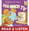 The Berenstain Bears And Too Much TV Berenstain Bears Read  Listen Edition