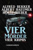 Bekker/Bieber - Vier Krimis: Vier Mörder