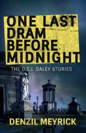 One Last Dram Before Midnight: Collected DCI Daley Short Stories