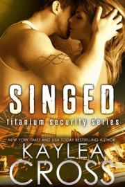 Singed (Titanium Security Series, #2) PDF Download