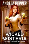 Wicked Wisteria